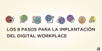 Los 8 pasos para la implantación del Digital Workplace