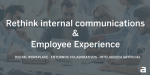 Rethink Internal Communications & Employee Experience
